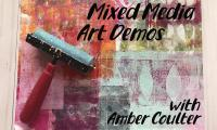 Mixed Media Art Demo with Amber Coulter